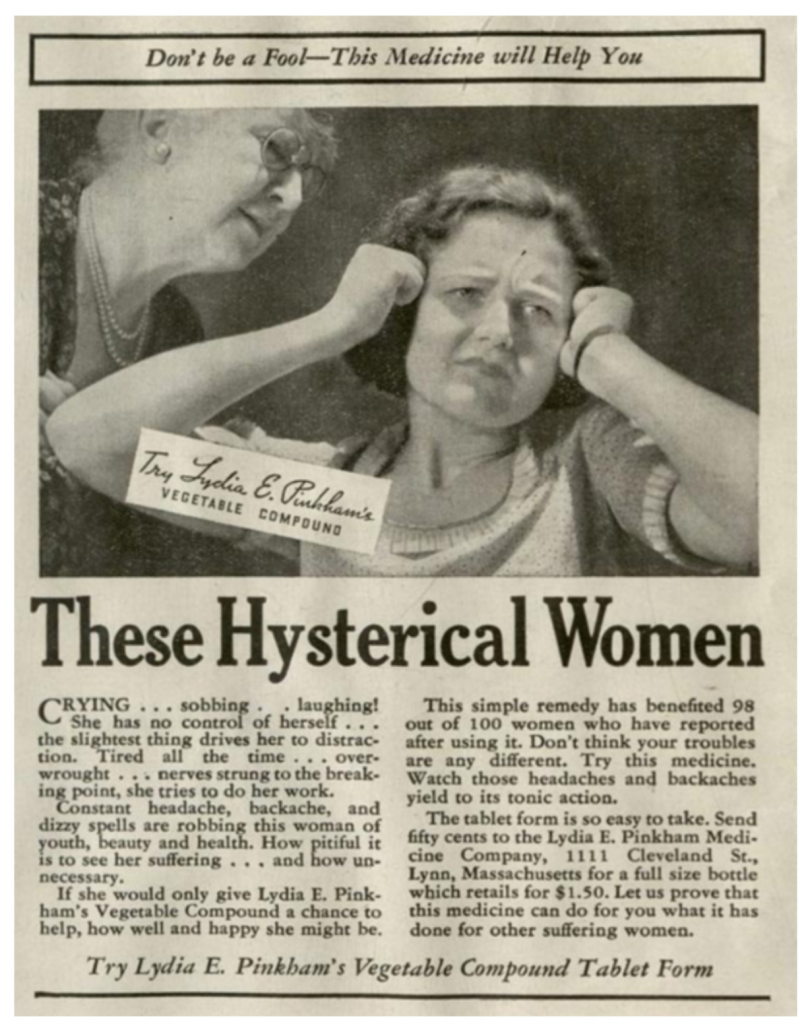 """These Hysterical Women"" - Lydia Pinkham formula advertisement depicting emotional woman"